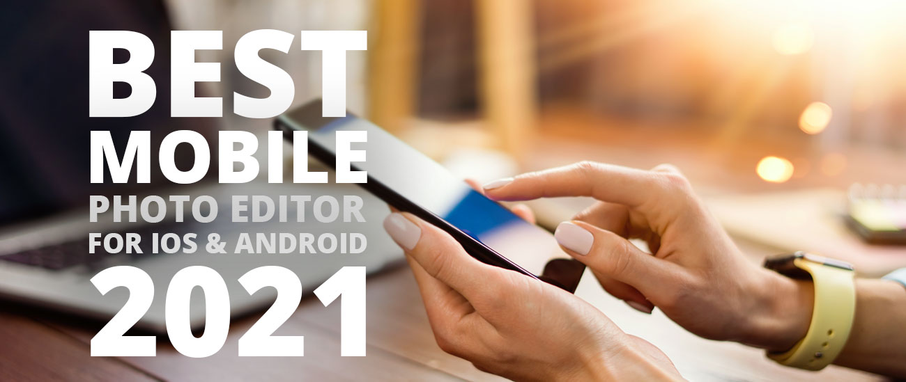 best mobile app photo editor 2021 best ios and android photo editing app picturebookapp